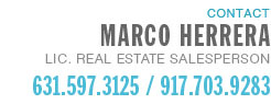 MARCO HERRERA - Licensed Real Estate Salesperson - Douglas Elliman Real Estate - 917.703.9283