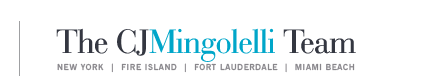 New York | Fire Island | Fort Lauderdale | Miami Beach - - The CJ Mingolelli Team at Douglas Elliman Real Estate